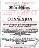 Alt- und Neues Testament In eine Connexion Mit der Jüden und benachbarten Völcker Historie gebracht, von Verfall der Reiche Israel und Juda an, biß auf Christi Himmelfarth
