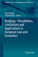 Nudging - Possibilities, Limitations and Applications in European Law and Economics