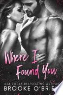 Where I Found You: A Small Town Romantic Suspense Pdf/ePub eBook