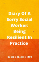 Diary Of A Sorry Social Worker  Resilience In Practice