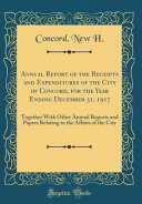 Annual Report Of The Receipts And Expenditures Of The City Of Concord For The Year Ending December 31 1917