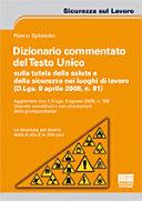 Dizionario commentato del Testo Unico sulla tutela della salute e della sicurezza nei luoghi di lavoro