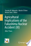 Agricultural Implications of the Fukushima Nuclear Accident (III)