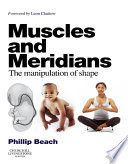 """""""Muscles and Meridians E-Book: The Manipulation of Shape"""" by Phillip Beach, Leon Chaitow"""