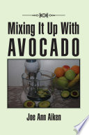 Mixing It Up With Avocado