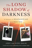 The Long Shadow of Darkness: A Season of Remembering and Healing