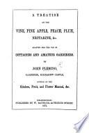A Treatise on the Vine, Pine-Apple, Peach, Plum, Nectarine, etc