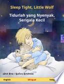 Sleep Tight, Little Wolf – Tidurlah yang Nyenyak, Serigala Kecil (English – Indonesian)