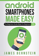 Android Smartphones Made Easy