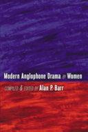Modern Anglophone Drama by Women