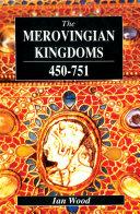 The Merovingian Kingdoms 450 - 751 [Pdf/ePub] eBook