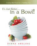 It'S Just Better . . . in a Bowl! Pdf