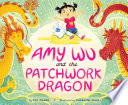 Amy Wu and the Patchwork Dragon