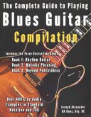 The Complete Guide to Playing Blues Guitar