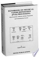 Handbook of Physical Vapor Deposition  PVD  Processing