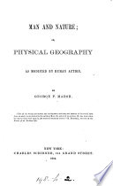 Man And Nature Or Physical Geography As Modified By Human Action
