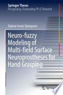 Neuro fuzzy Modeling of Multi field Surface Neuroprostheses for Hand Grasping