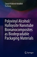 Polyvinyl Alcohol Halloysite Nanotube Bionanocomposites As Biodegradable Packaging Materials