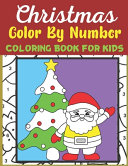Christmas Color by Number Coloring Book for Kids Book