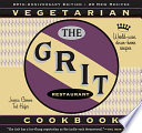 """The Grit Cookbook: World-Wise, Down-Home Recipes (Rev and Exp Ed)"" by Jessica Greene, Ted Hafer"