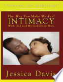 The Way You Make Me Feel  Intimacy With God and My God Given Mate