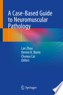 A Case-Based Guide to Neuromuscular Pathology