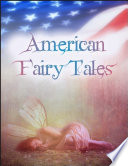 American Fairy Tales  The Box of Robbers  Glass Dog  Queen of Quok  Girl Who Owned a Bear  Enchanted Types  Laughing Hippopotamus  Magic Bon Bons  Capture of Father Time  Wonderfull Pump  Dummy That Lived  King of the Polar Bears  Mandarin and Butterfly