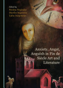 Anxiety  Angst  Anguish in Fin de Si  cle Art and Literature
