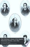 The Centenary Volume Of The Baptist Missionary Society 1792 1892