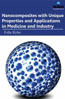 Nanocomposites with Unique Properties and Applications in Medicine and Industry Book