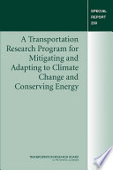 A Transportation Research Program for Mitigating and Adapting to Climate Change and Conserving Energy Book