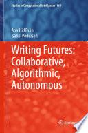 Writing Futures  Collaborative  Algorithmic  Autonomous