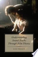 Understanding Sound Tracks Through Film Theory Pdf/ePub eBook