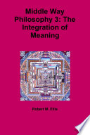 Read Online Middle Way Philosophy 3: The Integration of Meaning For Free