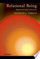 """Relational Being: Beyond Self and Community"" by Kenneth J. Gergen"