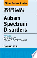 Autism Spectrum Disorders  Practical Overview For Pediatricians  An Issue of Pediatric Clinics   E Book