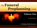 The Funeral Preplanning Guide Volume 1