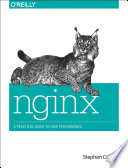 Nginx  : A Practical Guide to High Performance