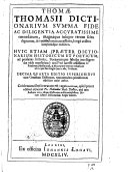 Thom   Thomasii Dictionarium     Decima quarta editio superioribus cum gr  carum dictionum  tum earundem primitivorum adjectione mult   auctior  etc