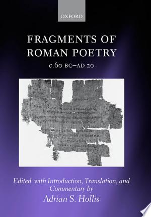 Download Fragments of Roman Poetry C.60 BC-AD 20 Free Books - Dlebooks.net