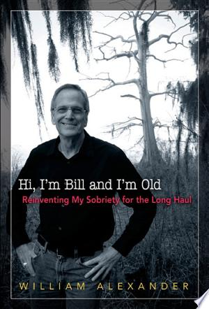 Download Hi I'm Bill and I'm Old Free Books - Read Books