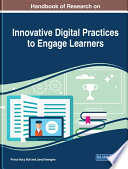 """""""Handbook of Research on Innovative Digital Practices to Engage Learners"""" by Bull, Prince Hycy, Keengwe, Jared"""