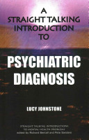 Straight Talking Introduction to Psychiatric Diagnosis