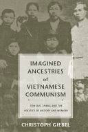 Imagined Ancestries of Vietnamese Communism