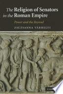The Religion of Senators in the Roman Empire