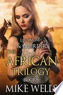 The African Trilogy  Book 1  Lust  Money   Murder Series