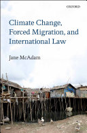 Climate Change  Forced Migration  and International Law