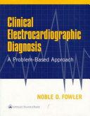 Clinical Electrocardiographic Diagnosis Book