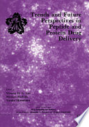 Trends and Future Perspectives in Peptide and Protein Drug Delivery Book