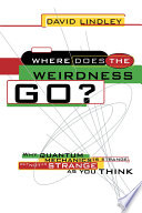Where Does The Weirdness Go?, Why Quantum Mechanics Is Strange, But Not As Strange As You Think by David Lindley PDF